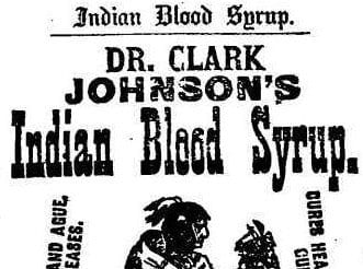 Dr. Clark Johnson's Indian Blood Syrup: The Best Remedy Known to Man!