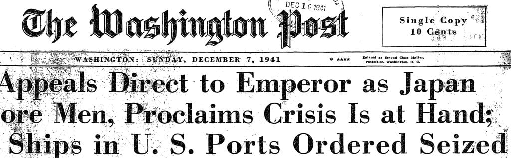 Washington Post front page headline on December 7th, 1941
