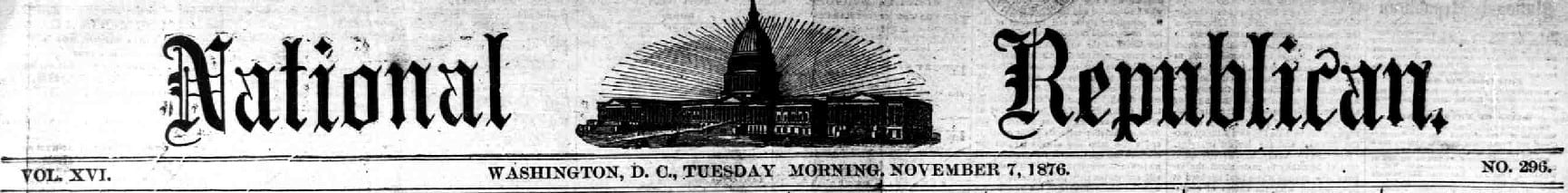 National Republican - Tuesday, November 7th, 1876