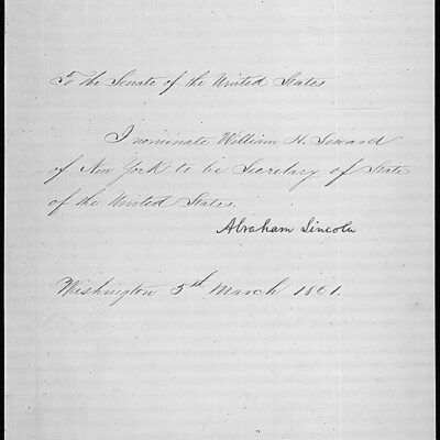 Abraham Lincoln nominates William Seward to be Secretary of State - March 5th, 1861