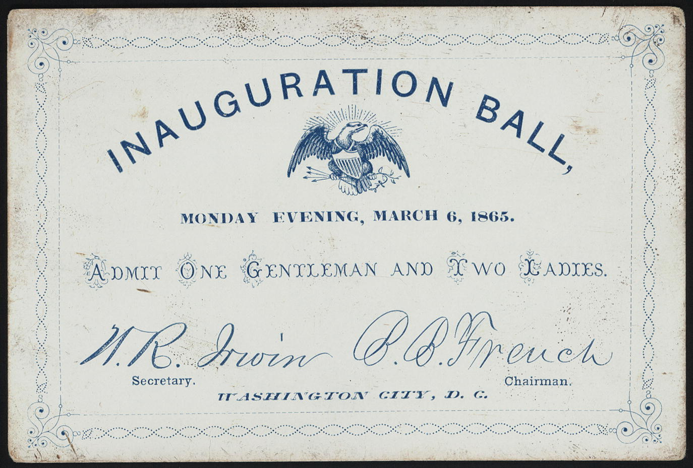 Lincoln's Inaugural Ball: Admit One Gentleman and Two Ladies