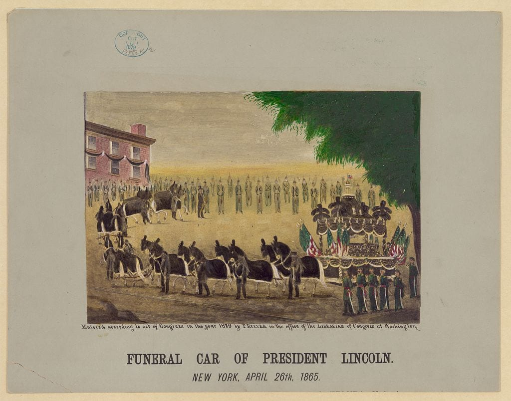 Funeral car of President Lincoln New York, April 26th, 1865.