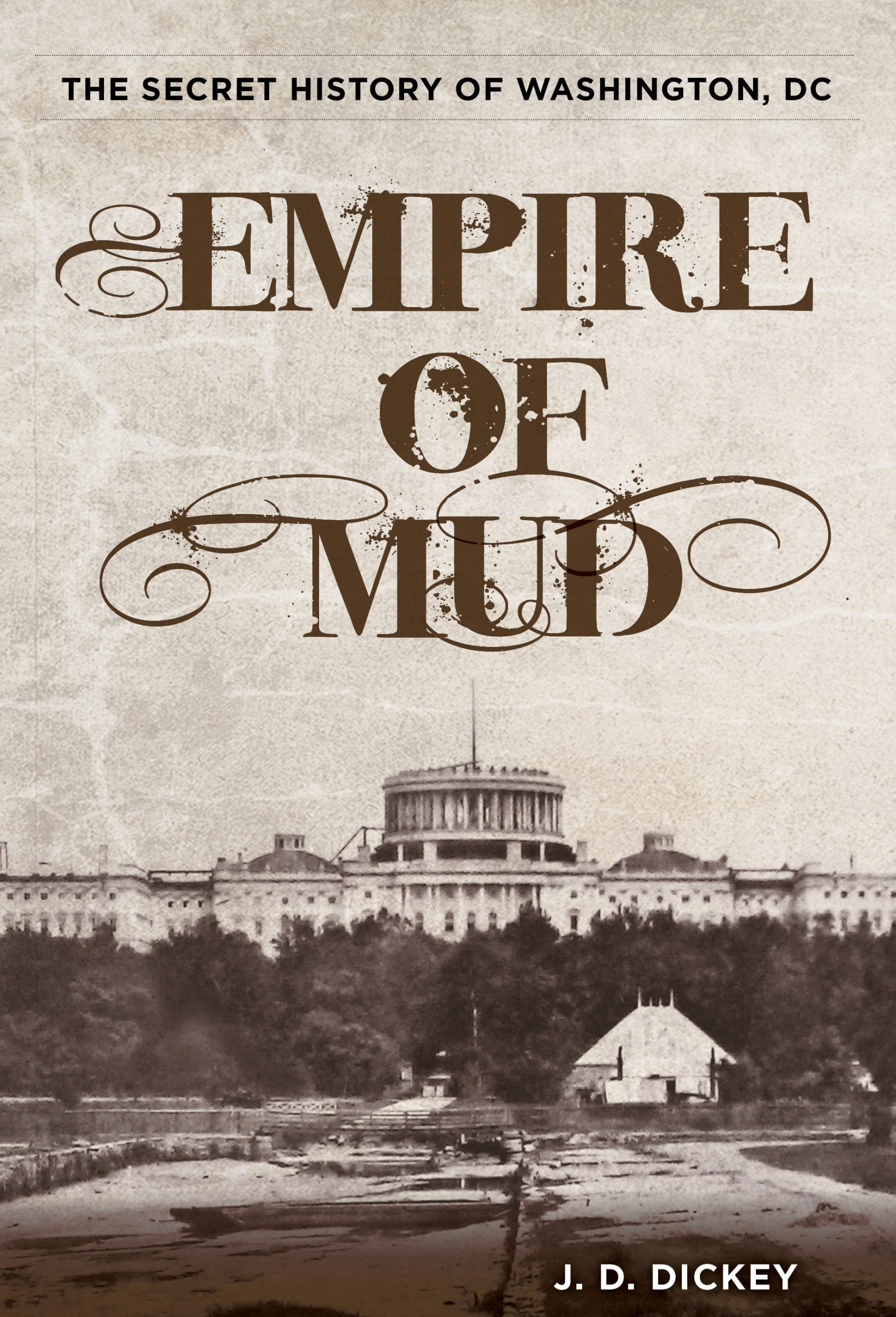 Empire of Mud - J.D. Dickey